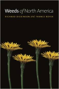 Weeds of North America by Richard Dickinson and France Royer
